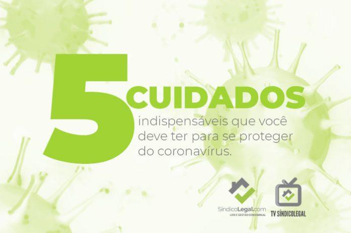 5 cuidados indispensáveis que você deve ter para se proteger do coronavírus.